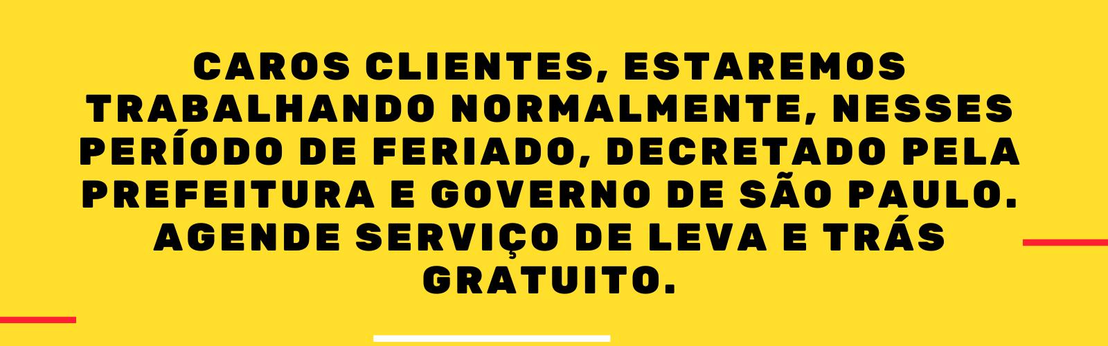 Caros clientes, estaremos trabalhando normalmente, nesses período de feriado, decretado pela prefeitura e governo de São Paulo. Agende serviço de leva e trás gratuito.